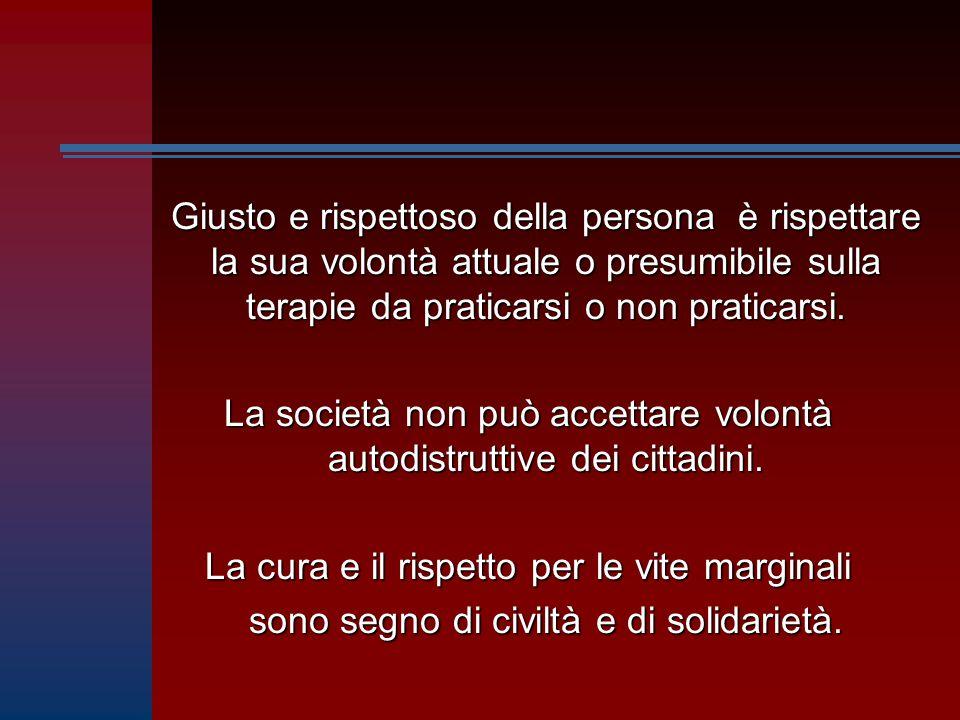 La società non può accettare volontà autodistruttive dei cittadini.