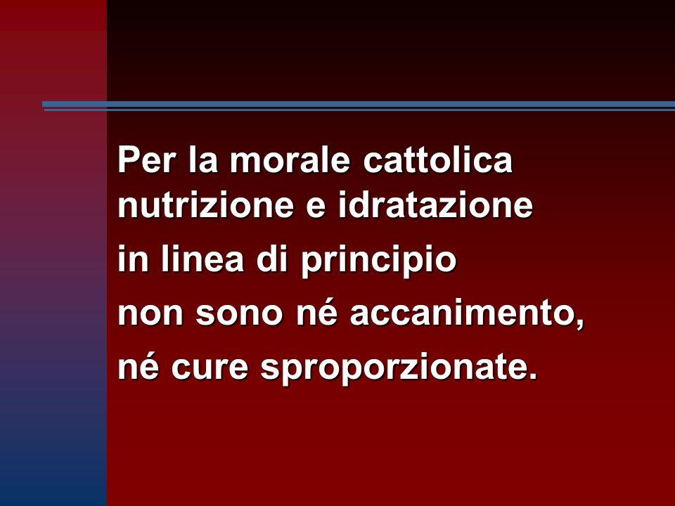 Per la morale cattolica nutrizione e idratazione