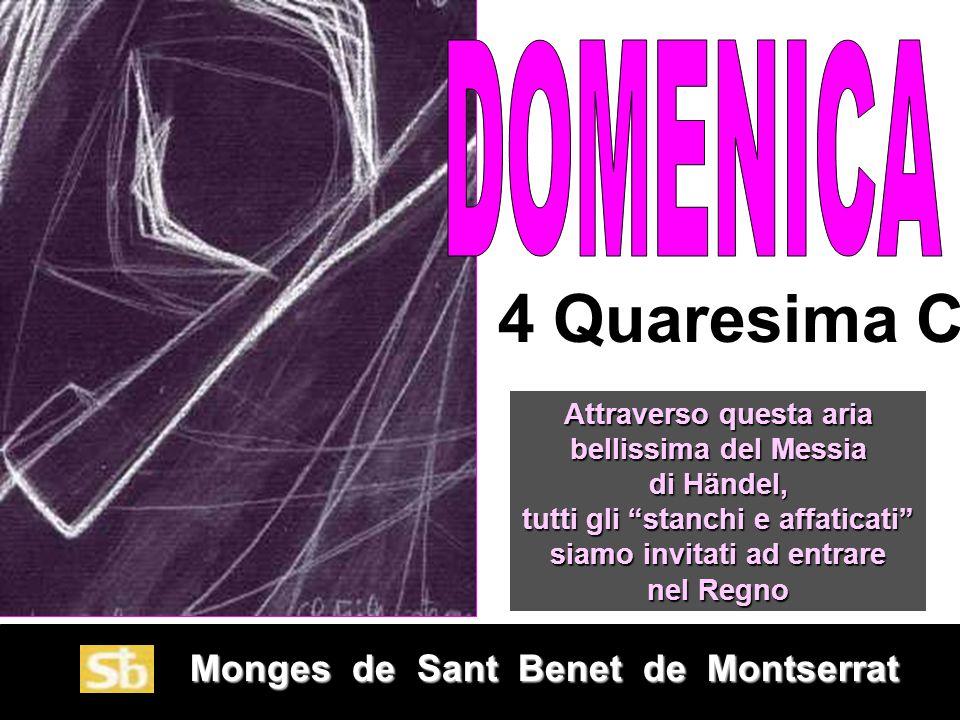 4 Quaresima C DOMENICA Monges de Sant Benet de Montserrat