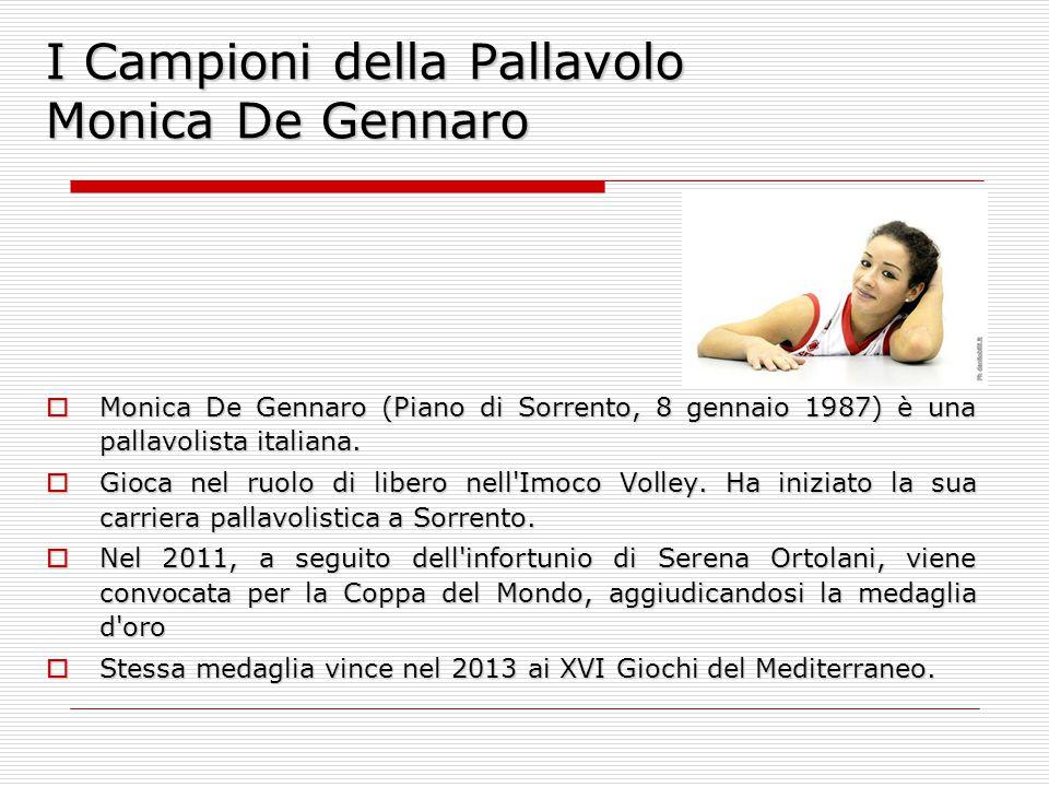 I Campioni della Pallavolo Monica De Gennaro
