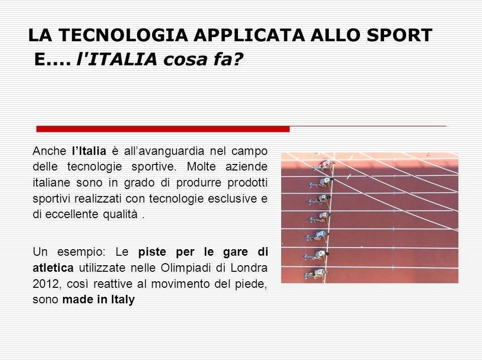 LA TECNOLOGIA APPLICATA ALLO SPORT E.... l ITALIA cosa fa