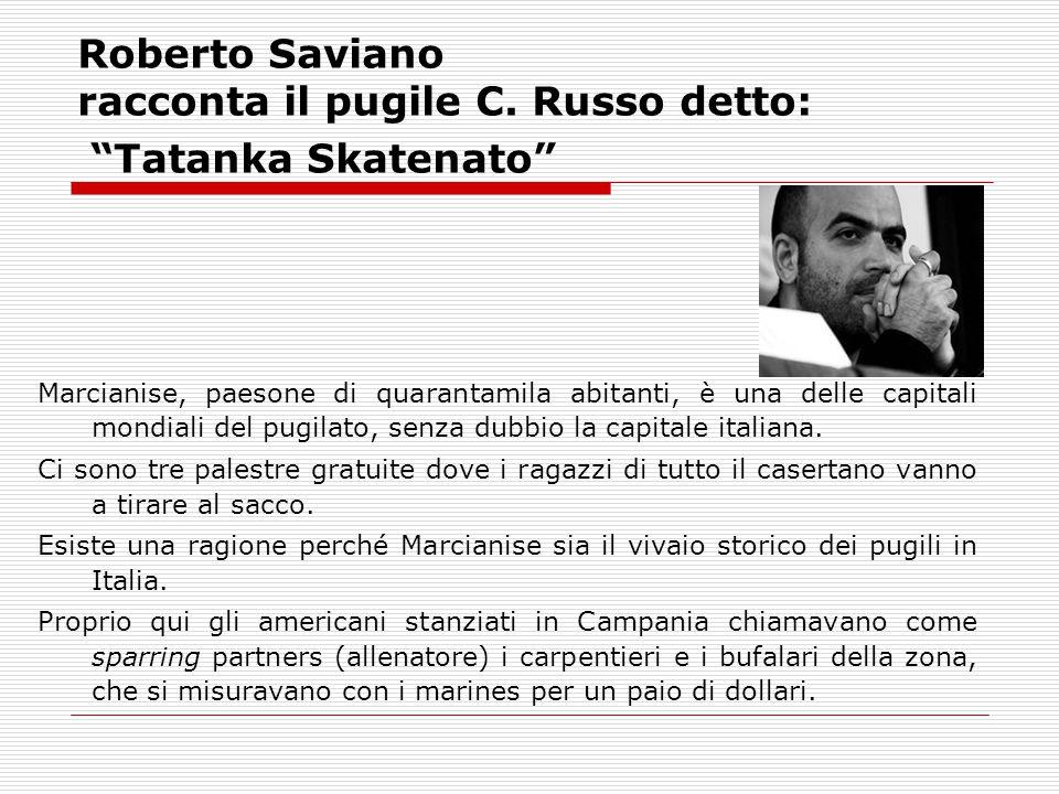 Roberto Saviano racconta il pugile C. Russo detto: Tatanka Skatenato