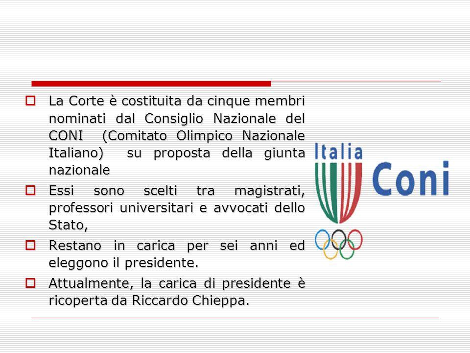 La Corte è costituita da cinque membri nominati dal Consiglio Nazionale del CONI (Comitato Olimpico Nazionale Italiano) su proposta della giunta nazionale
