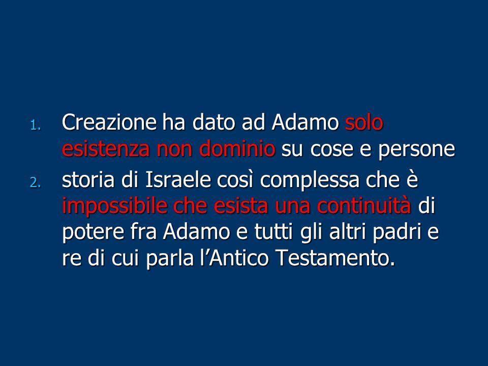 Creazione ha dato ad Adamo solo esistenza non dominio su cose e persone