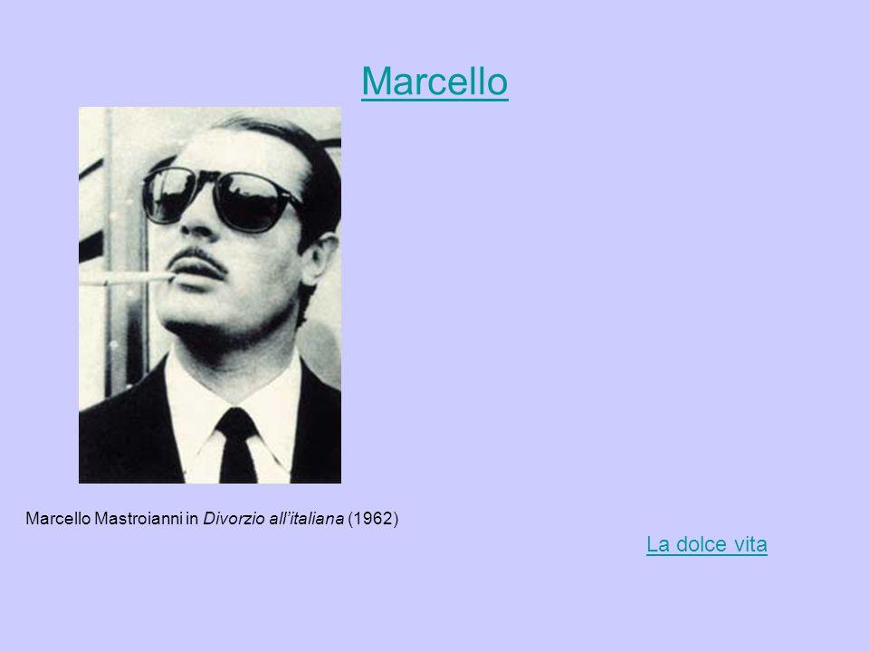 Marcello Marcello Mastroianni in Divorzio all'italiana (1962) La dolce vita