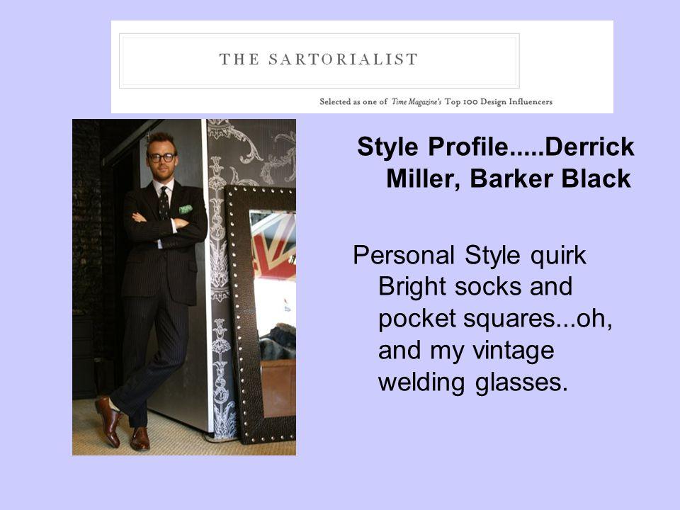 Style Profile.....Derrick Miller, Barker Black