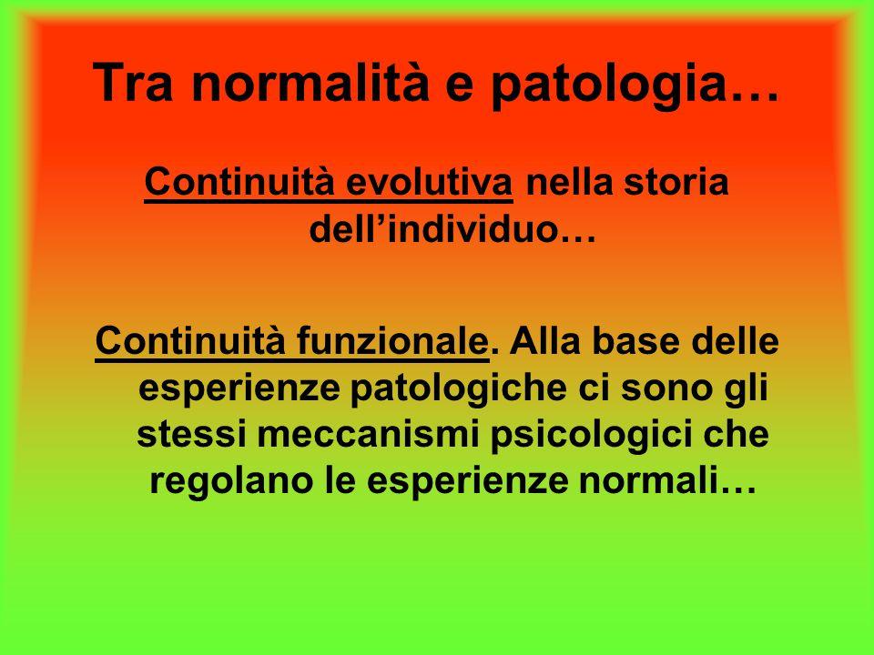 Tra normalità e patologia…
