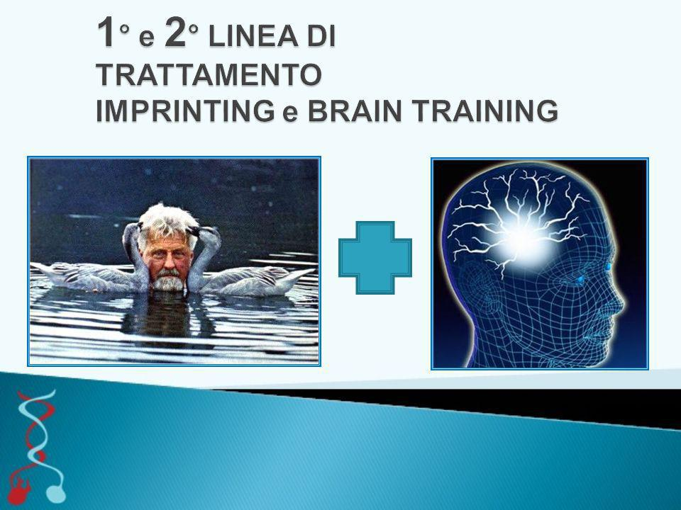 1° e 2° LINEA DI TRATTAMENTO IMPRINTING e BRAIN TRAINING
