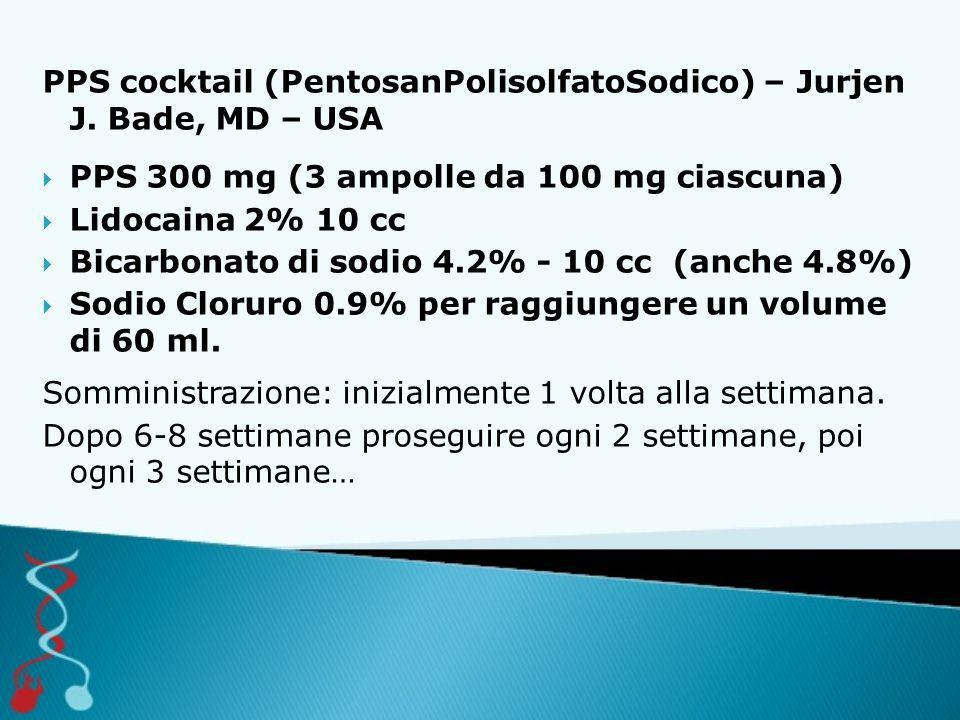 PPS cocktail (PentosanPolisolfatoSodico) – Jurjen J. Bade, MD – USA