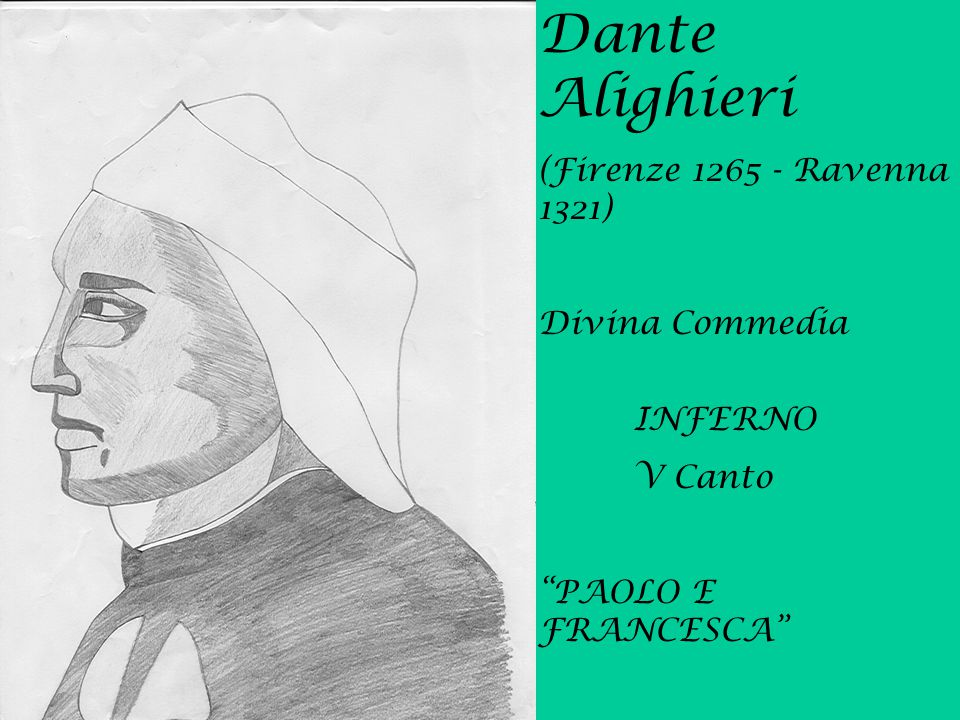 Dante Alighieri (Firenze 1265 - Ravenna 1321) Divina Commedia INFERNO