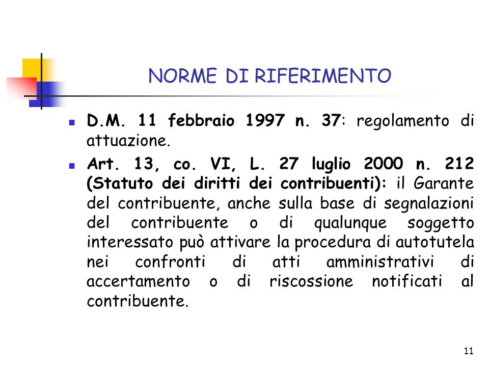NORME DI RIFERIMENTO D.M. 11 febbraio 1997 n. 37: regolamento di attuazione.