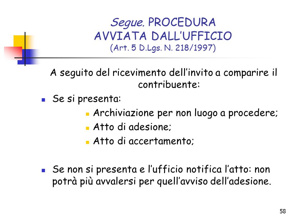 Segue. PROCEDURA AVVIATA DALL'UFFICIO (Art. 5 D.Lgs. N. 218/1997)