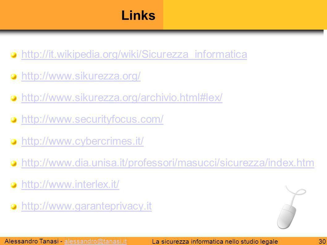 Links http://it.wikipedia.org/wiki/Sicurezza_informatica