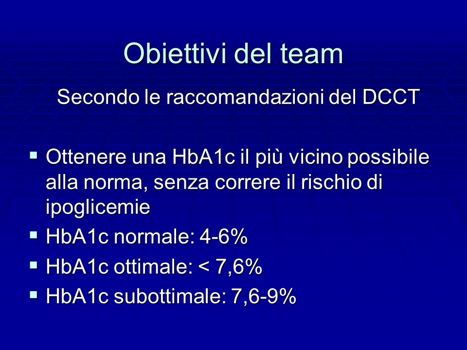 Obiettivi del team Secondo le raccomandazioni del DCCT