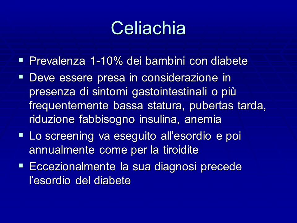 Celiachia Prevalenza 1-10% dei bambini con diabete