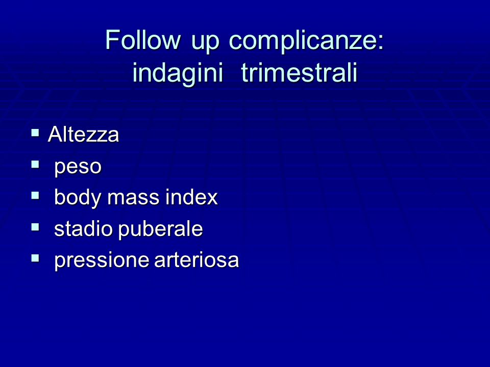 Follow up complicanze: indagini trimestrali