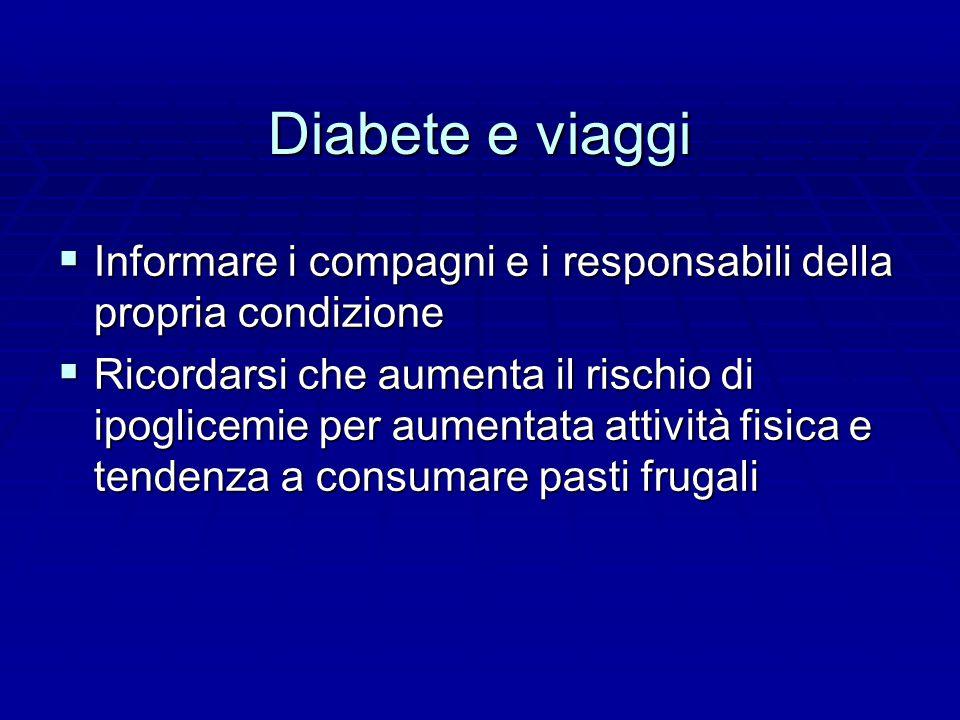 Diabete e viaggi Informare i compagni e i responsabili della propria condizione.