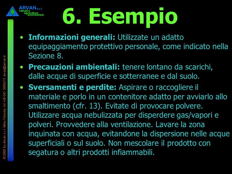 6. Esempio Informazioni generali: Utilizzate un adatto equipaggiamento protettivo personale, come indicato nella Sezione 8.