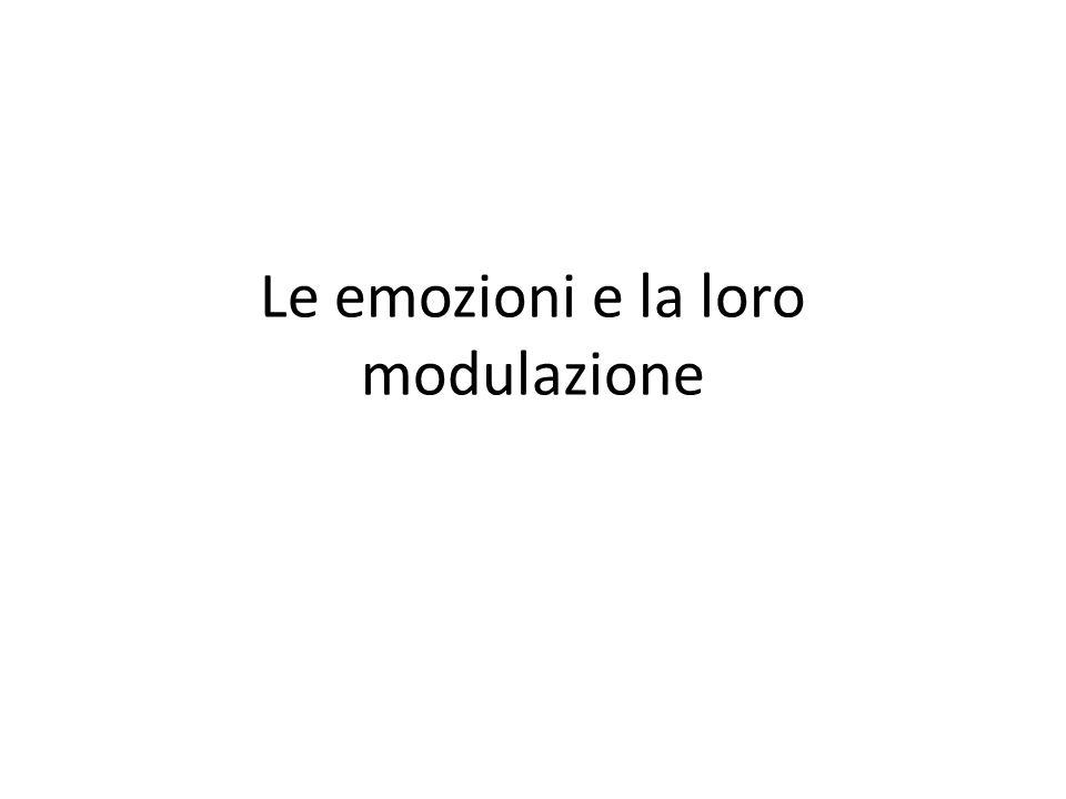 Le emozioni e la loro modulazione