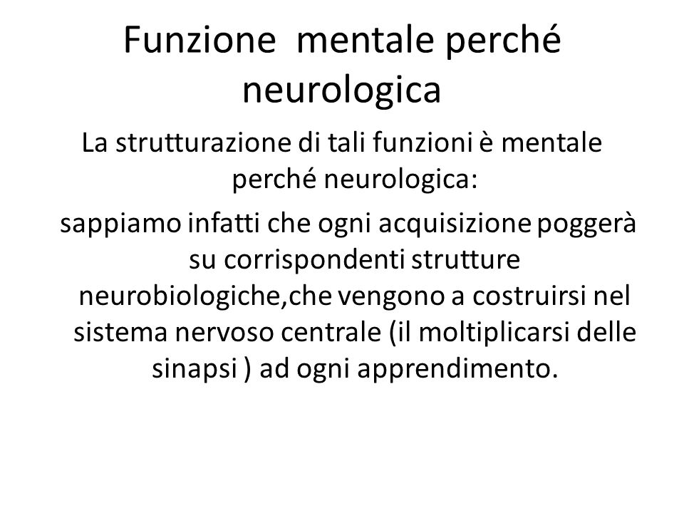 Funzione mentale perché neurologica