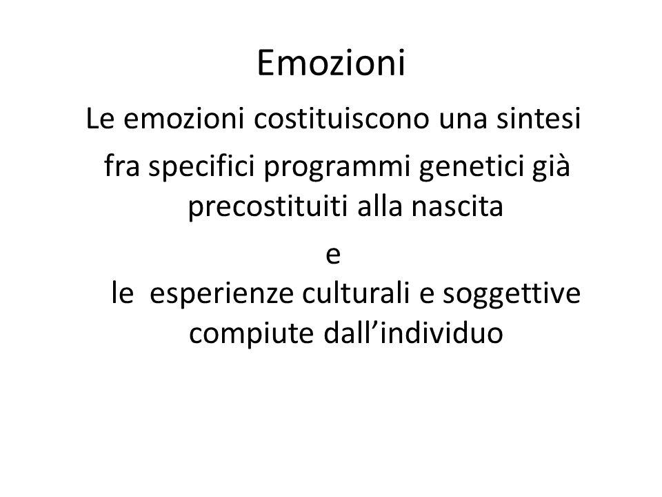 Emozioni Le emozioni costituiscono una sintesi