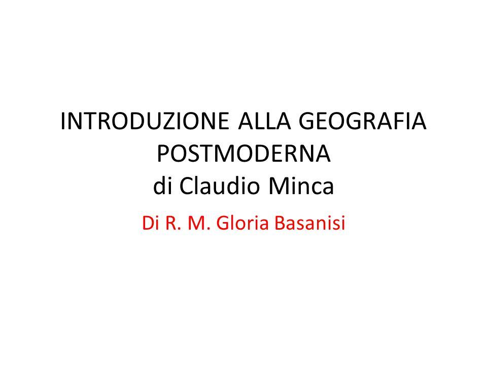 INTRODUZIONE ALLA GEOGRAFIA POSTMODERNA di Claudio Minca