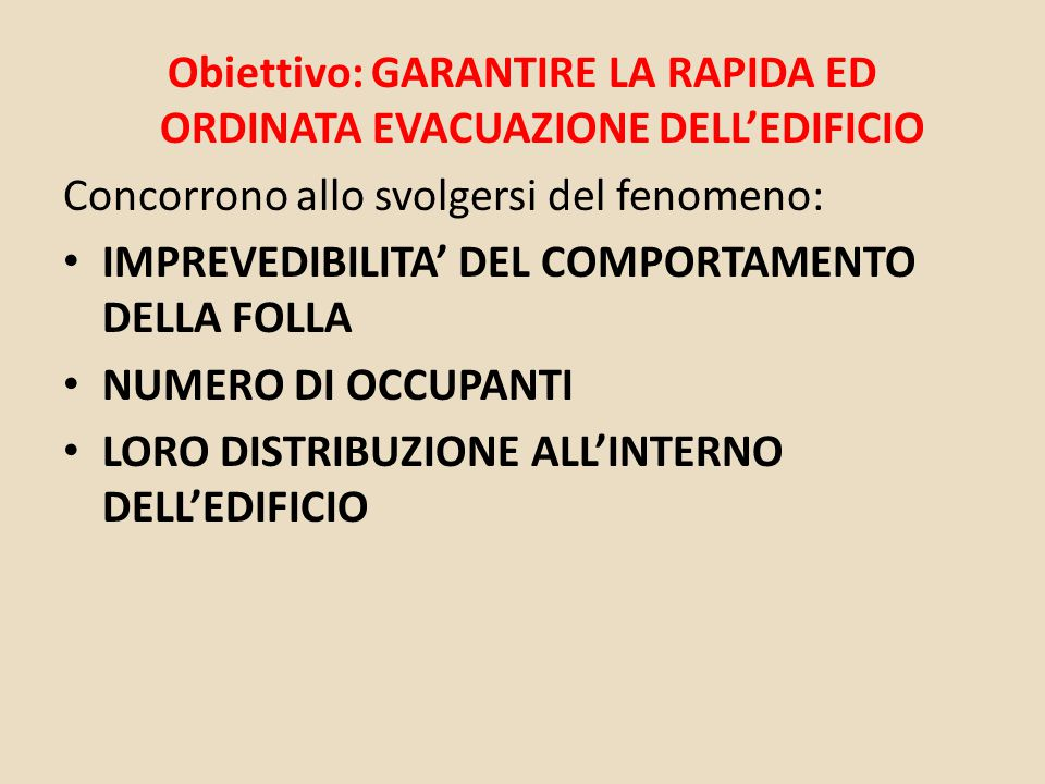 Obiettivo: GARANTIRE LA RAPIDA ED ORDINATA EVACUAZIONE DELL'EDIFICIO