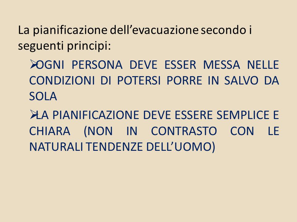 La pianificazione dell'evacuazione secondo i seguenti principi: