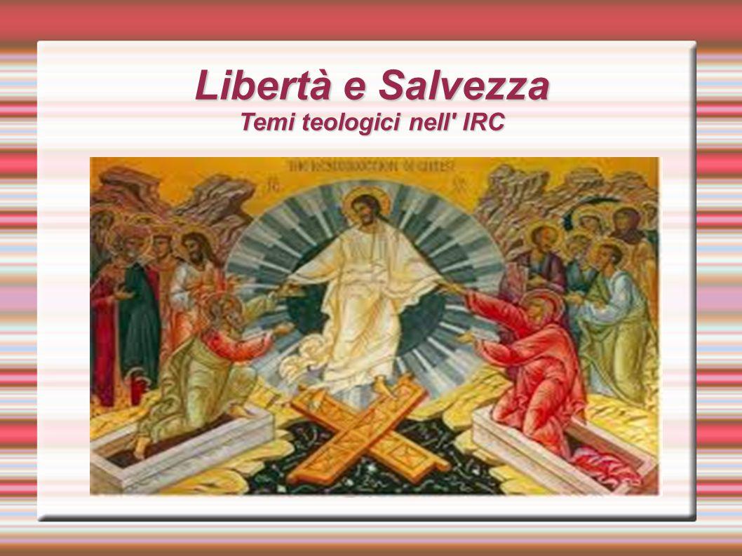 Libertà e Salvezza Temi teologici nell IRC