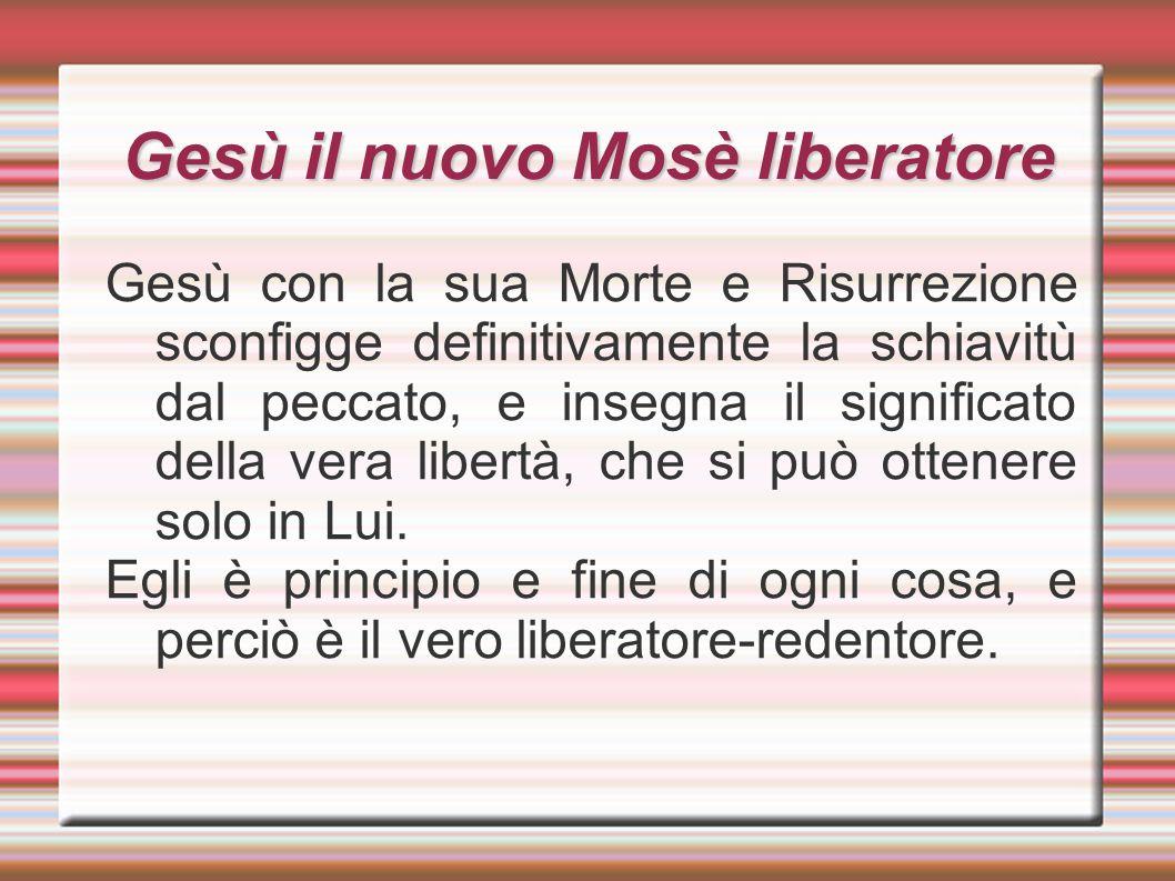 Gesù il nuovo Mosè liberatore