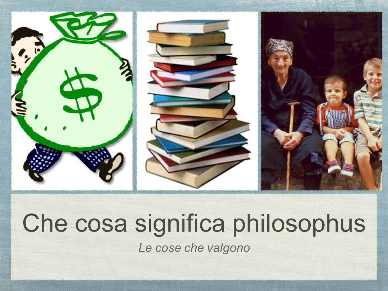 Che cosa significa philosophus
