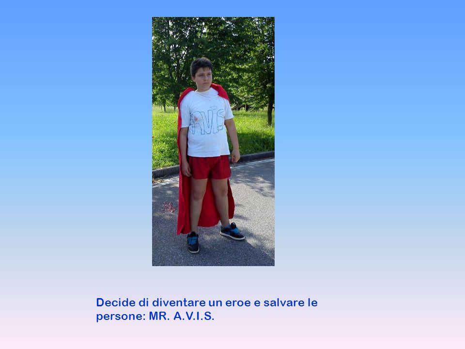 Decide di diventare un eroe e salvare le persone: MR. A.V.I.S.