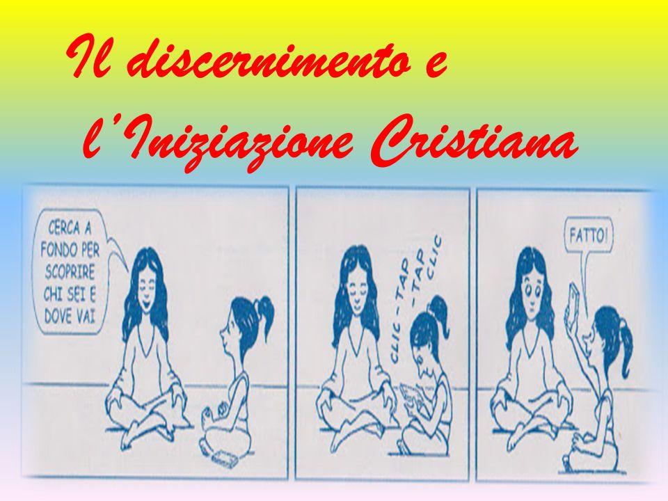 Il discernimento e l'Iniziazione Cristiana