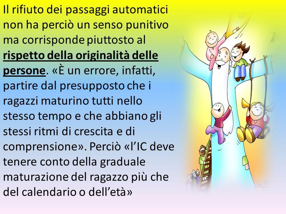 Il rifiuto dei passaggi automatici non ha perciò un senso punitivo ma corrisponde piuttosto al rispetto della originalità delle persone.