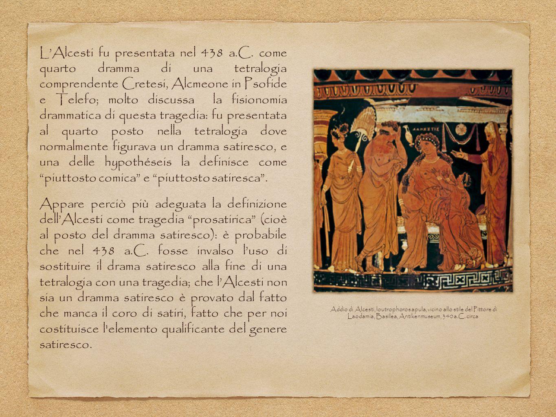 L'Alcesti fu presentata nel 438 a. C
