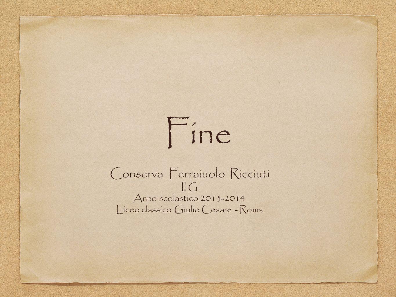 Fine Conserva Ferraiuolo Ricciuti II G Anno scolastico 2013-2014
