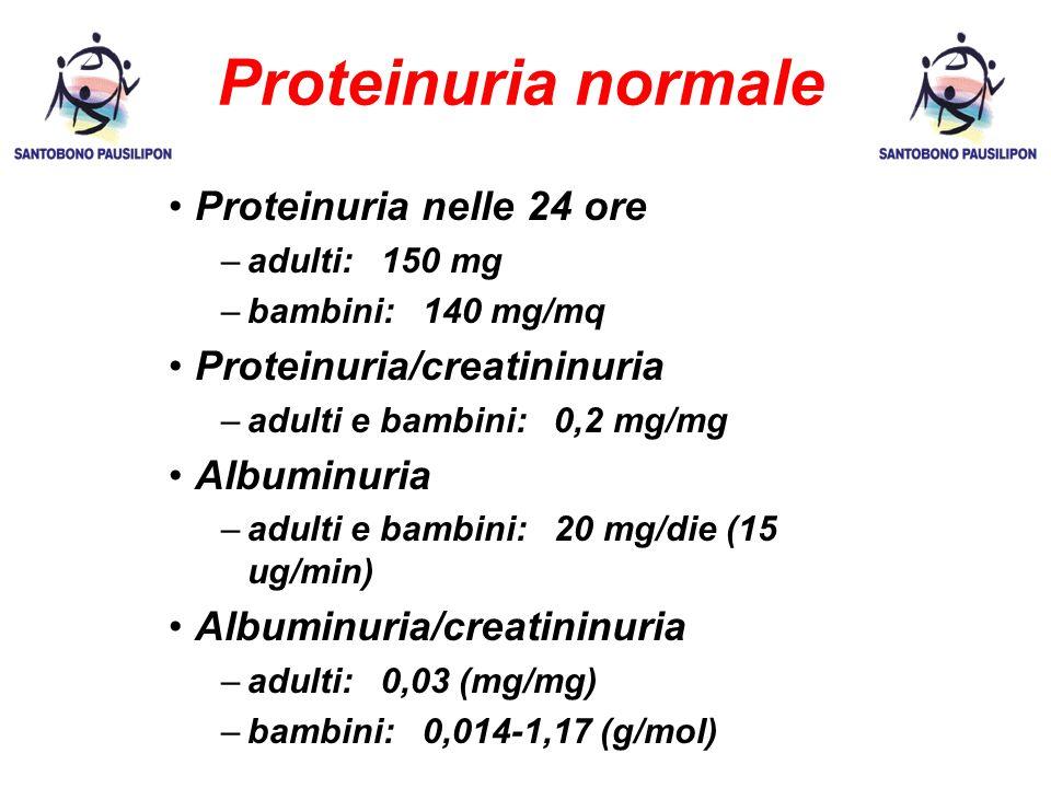 Proteinuria normale Proteinuria nelle 24 ore Proteinuria/creatininuria