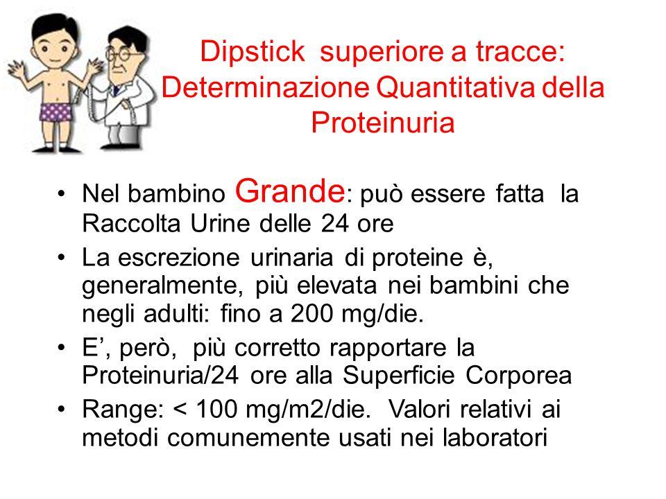 Dipstick superiore a tracce: Determinazione Quantitativa della Proteinuria