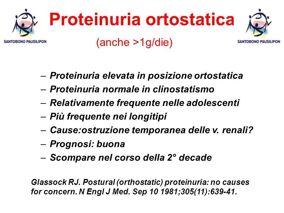 Proteinuria ortostatica (anche >1g/die)