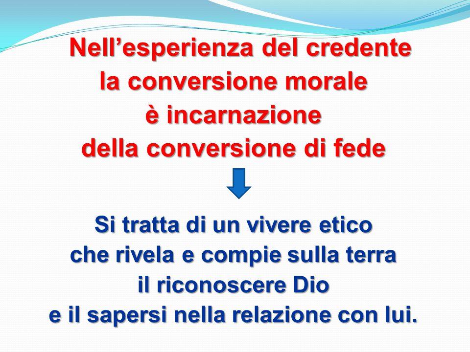 la conversione morale è incarnazione della conversione di fede