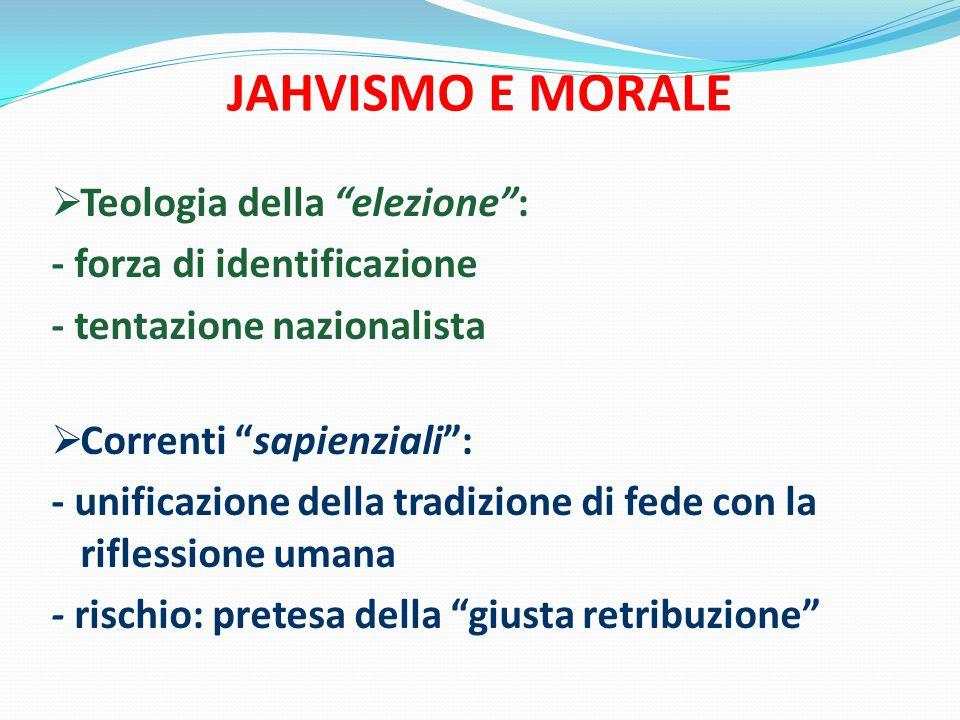 JAHVISMO E MORALE Teologia della elezione :