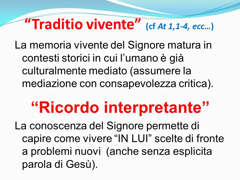 Traditio vivente (cf At 1,1-4, ecc…)