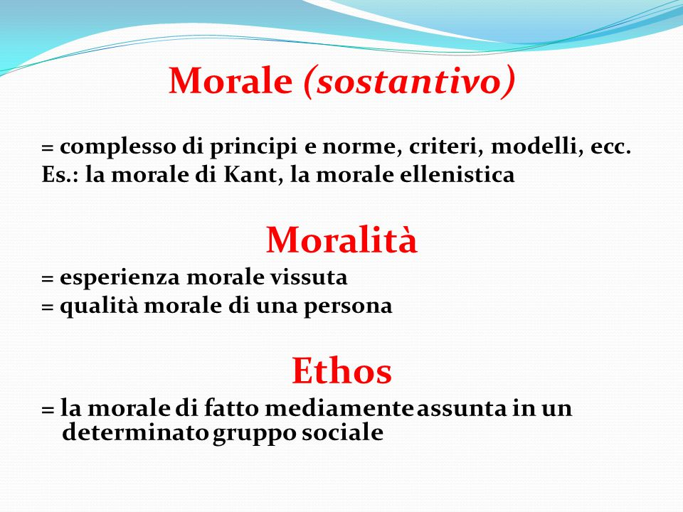 Morale (sostantivo) Moralità