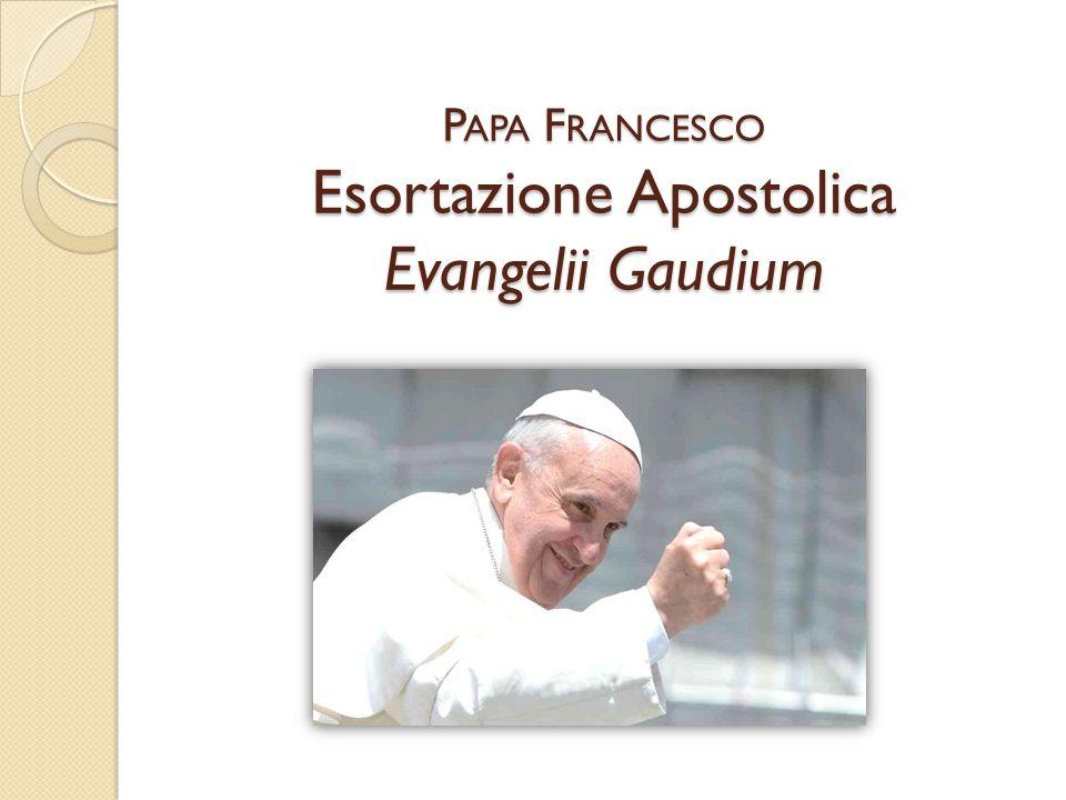 Papa Francesco Esortazione Apostolica Evangelii Gaudium