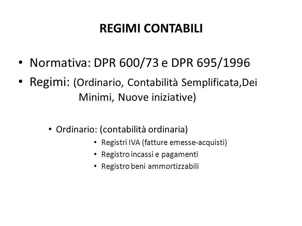 REGIMI CONTABILI Normativa: DPR 600/73 e DPR 695/1996