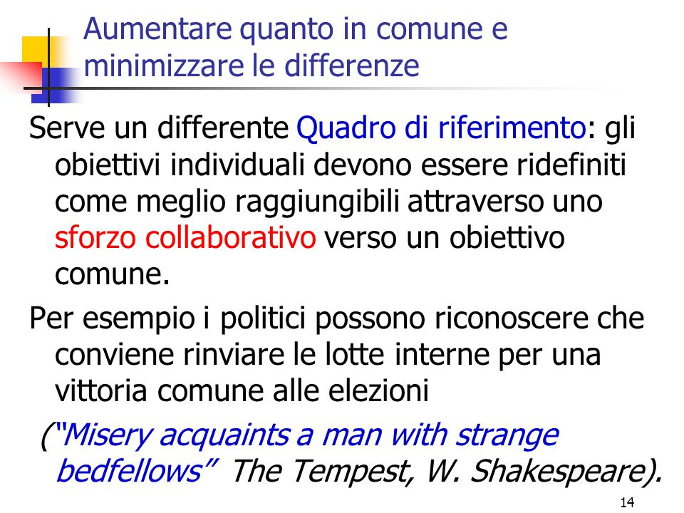 Aumentare quanto in comune e minimizzare le differenze