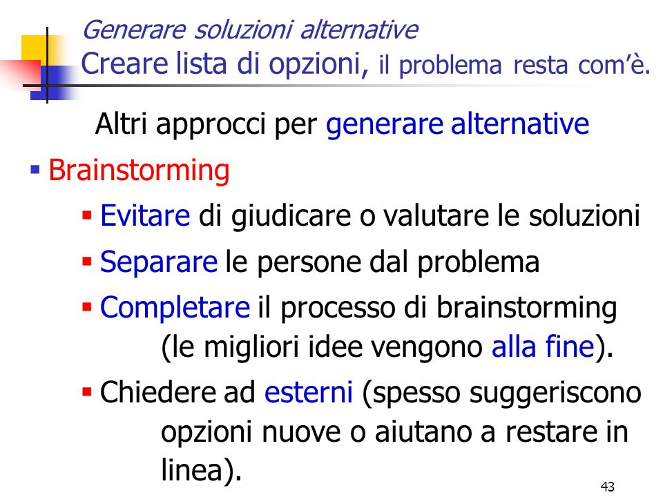 Altri approcci per generare alternative