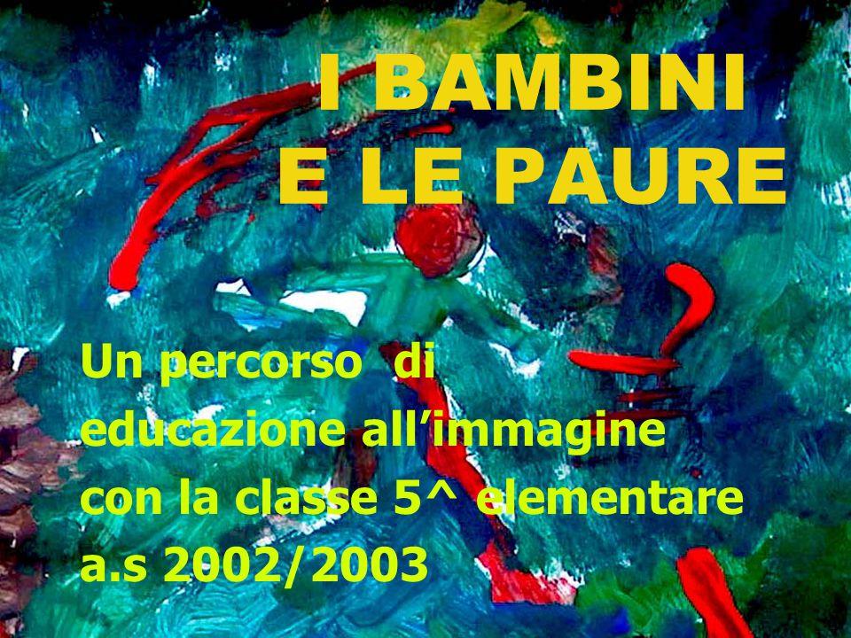 I BAMBINI E LE PAURE Un percorso di educazione all'immagine