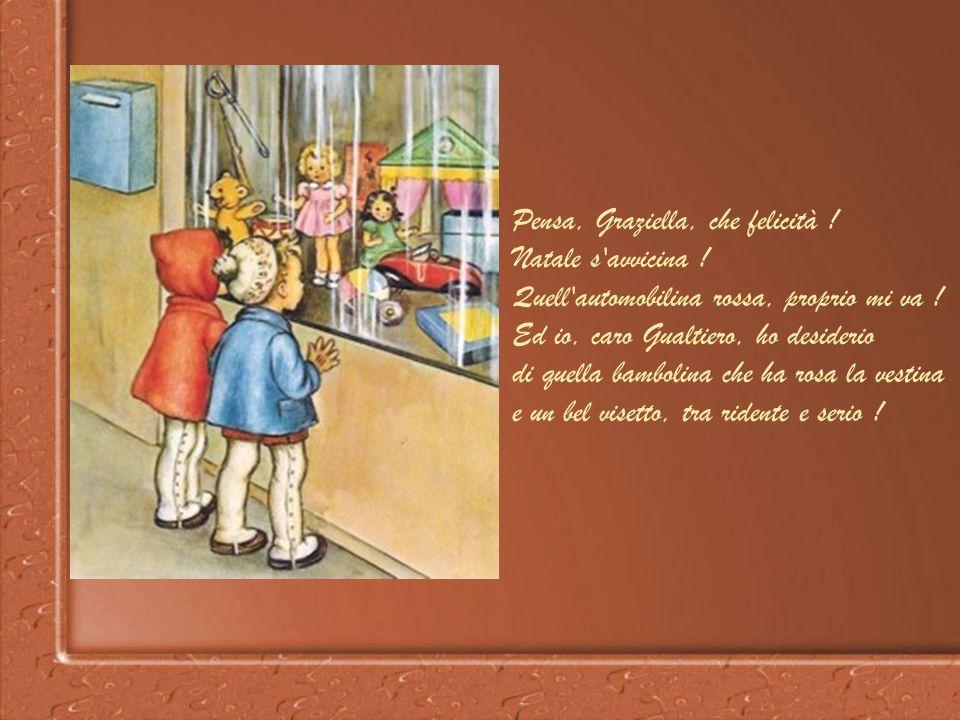 Pensa, Graziella, che felicità !