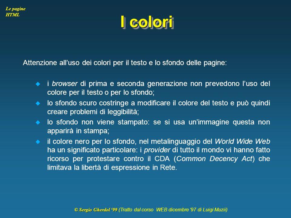 I colori Attenzione all'uso dei colori per il testo e lo sfondo delle pagine:
